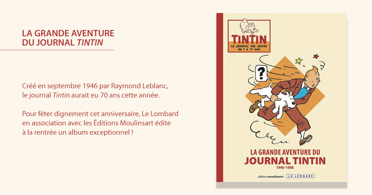 la grande aventure du journal tintin. Black Bedroom Furniture Sets. Home Design Ideas